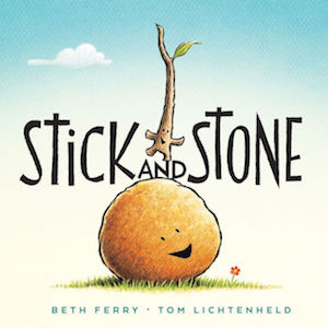 Stick and Stone   by Beth Ferry and Tom Lichtentheld
