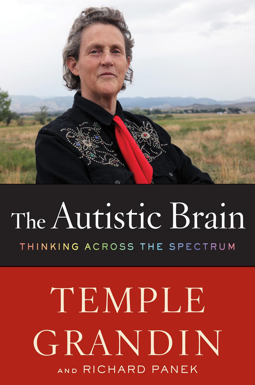 The Autistic Brain - Temple Grandin