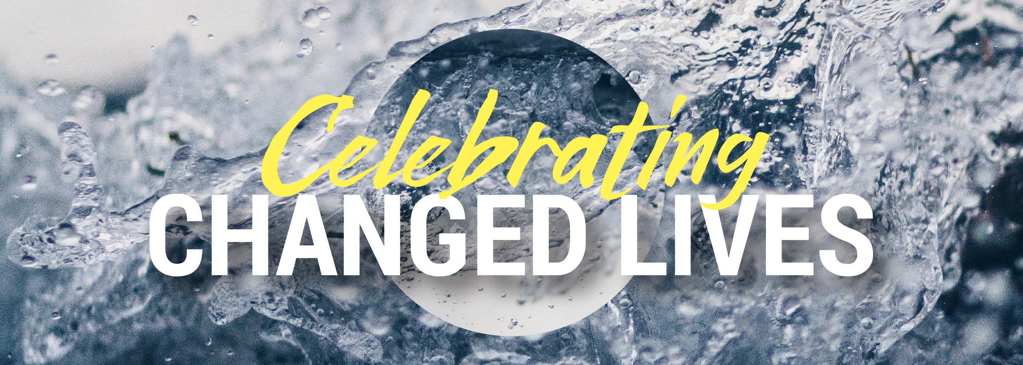 Celebrating Changed Lives BANNER.png