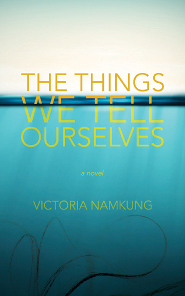 TheThingsWeTellOurselves-Cover.jpg