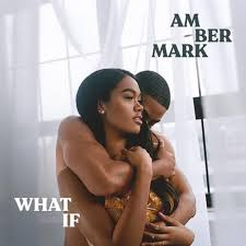 Amber Mark-What If.jpeg