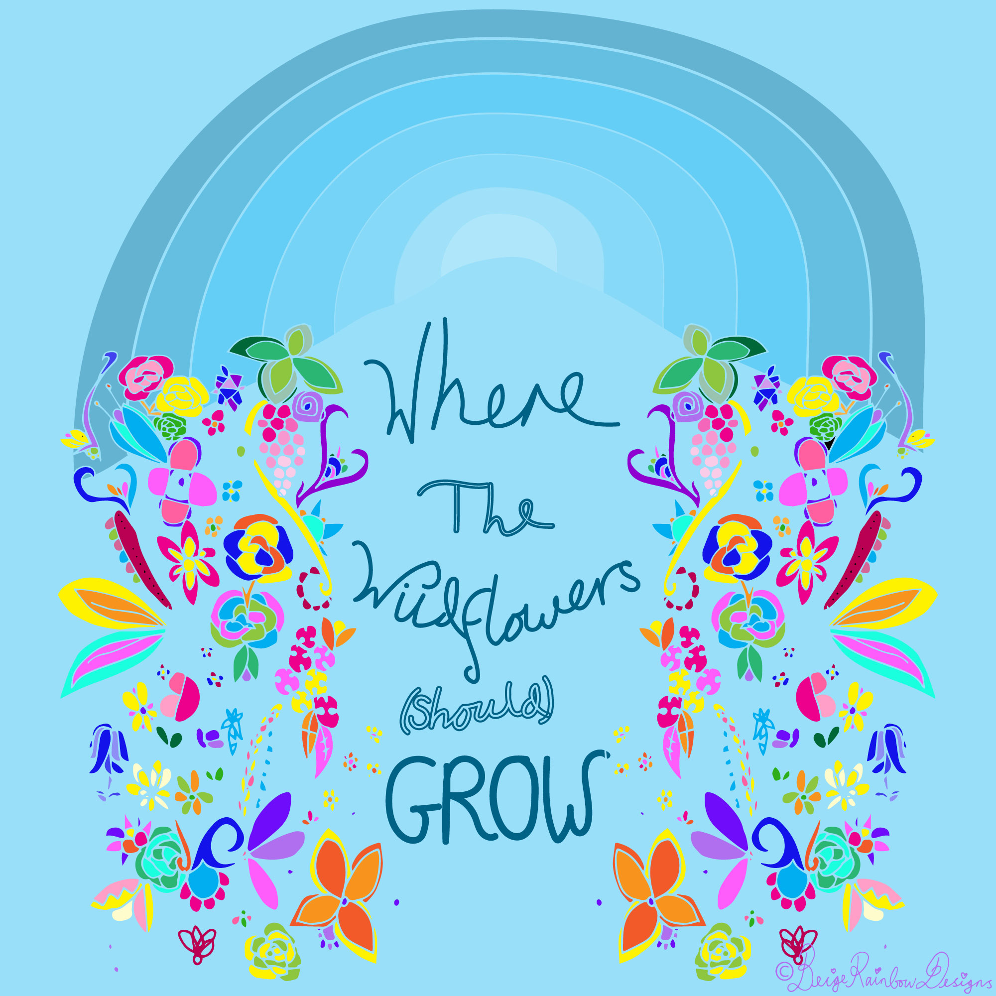 Where The Wildflowers (should) Grow - The Rainbow