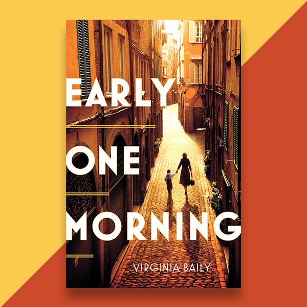 An image of the front cover of the novel Early One Morning by the author Virginia Baily