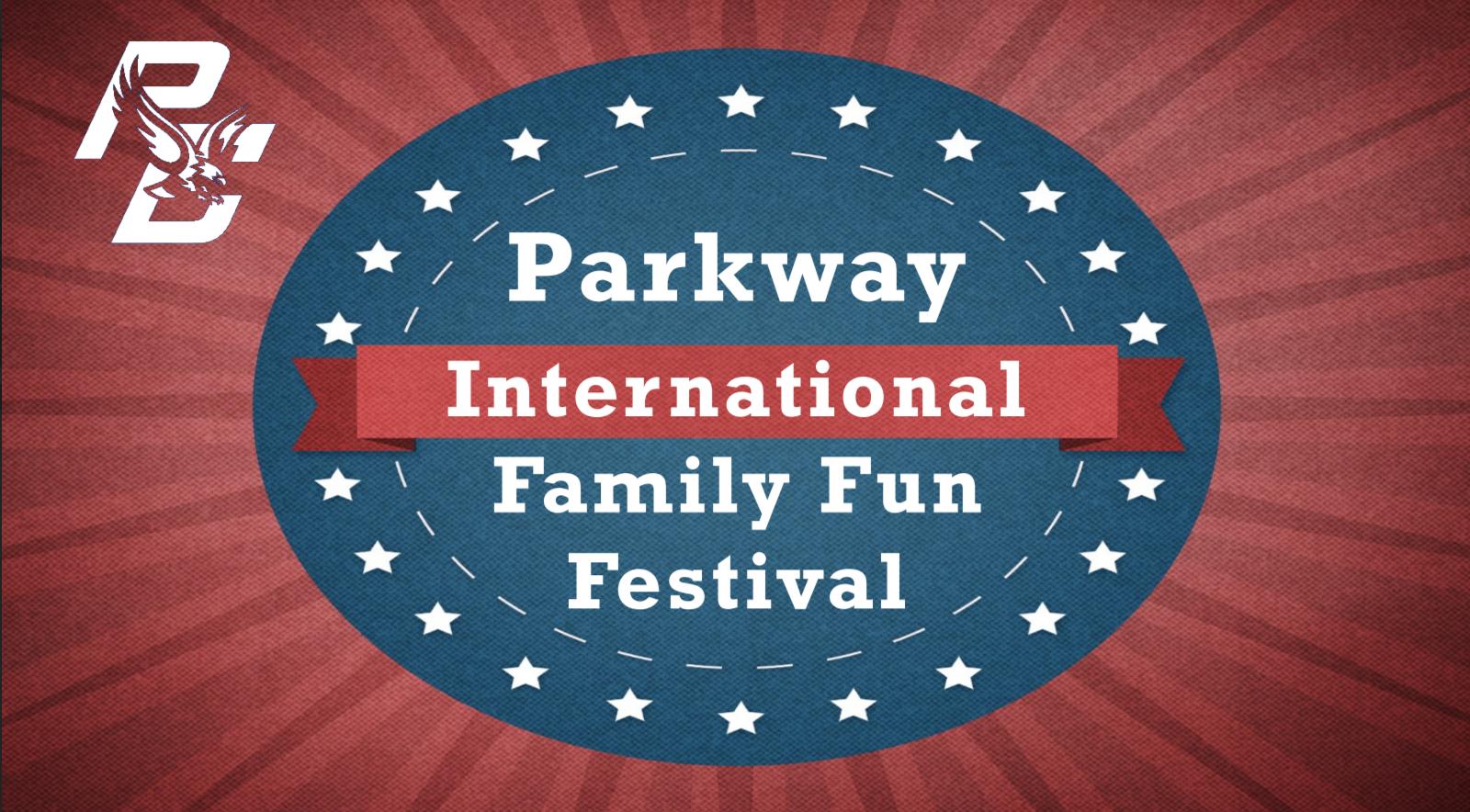 Parkway International Family Fun Festival