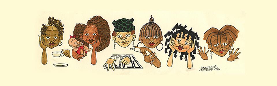 Cheryl, Lydia (with baby Aretha), Sonya, Nicole, Lekesia and Judy, six of the nine characters from Barbara's groundbreaking comic strip,  Where I'm Coming From.  ©Barbara Brandon-Croft