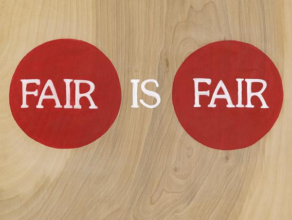 Pine sign, FAIR IS FAIR booth