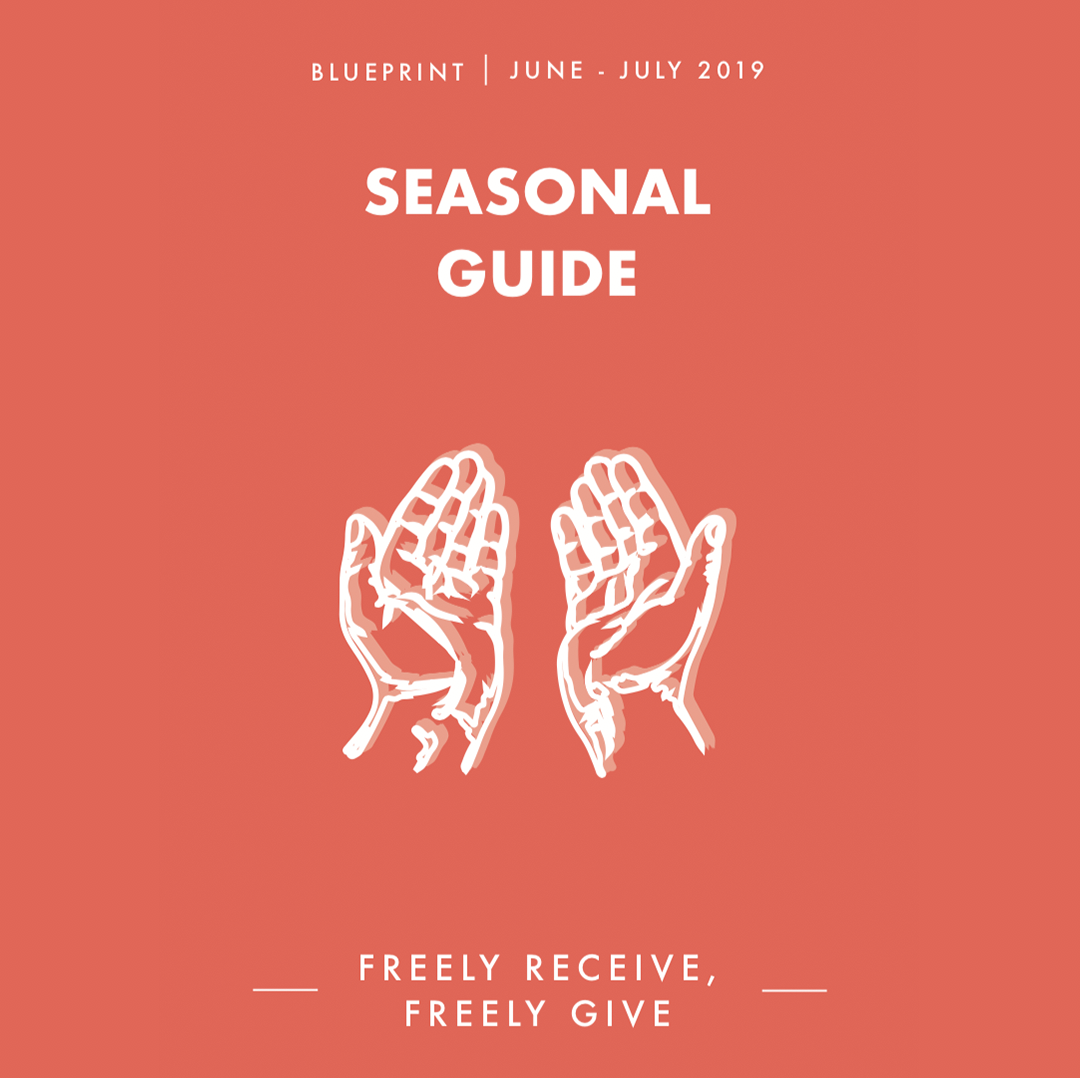 seAsonAL gUIDE - VOLUME 6 - 'FREELY RECIEVE, FREELY GIVE' - This year we are providing Blueprinters with a printed guide for the different seasons of the church calendar. These will follow on from every Sunday message, and will be a great tool for personal devotion or group reflection.We highly recommend grabbing a physical copy at a service, but here's a digital version for those who might need one:
