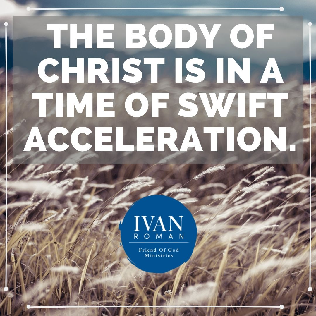 The body of Christ is in a time of swift acceleration..jpg