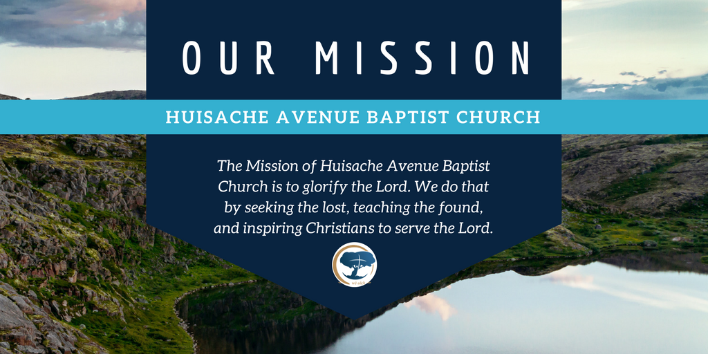 Huisache Avenue Baptist Church- Our Mission 2017.png