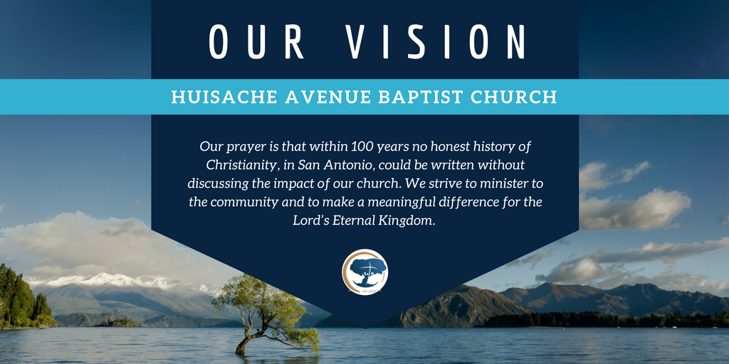 Huisache Avenue Baptist Church- Our Vision 2017.png