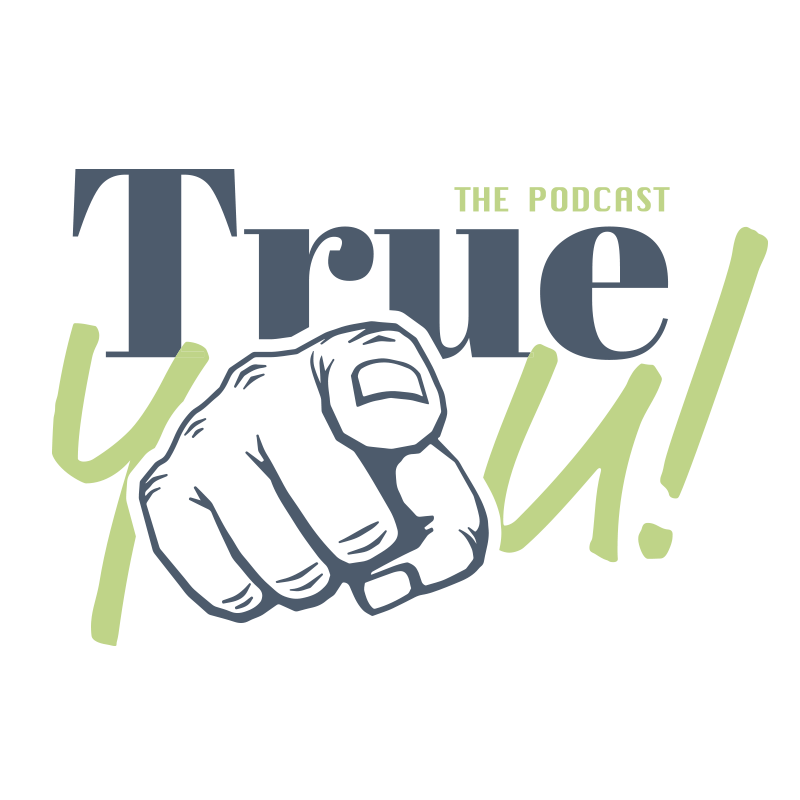 True You Podcast Logo