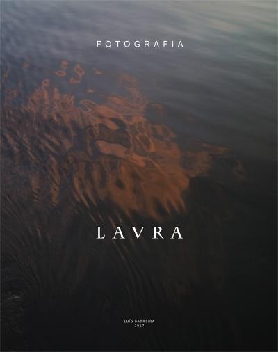 Luís Barreira  LAVRA  220x280x9 mm  98 páginas / 92 fotografias  Fotografia  edição de autor  2017  20 exemplares  numerados e assinados  ISBN 978-989-20-8014-7  Depósito Legal: 433872/17