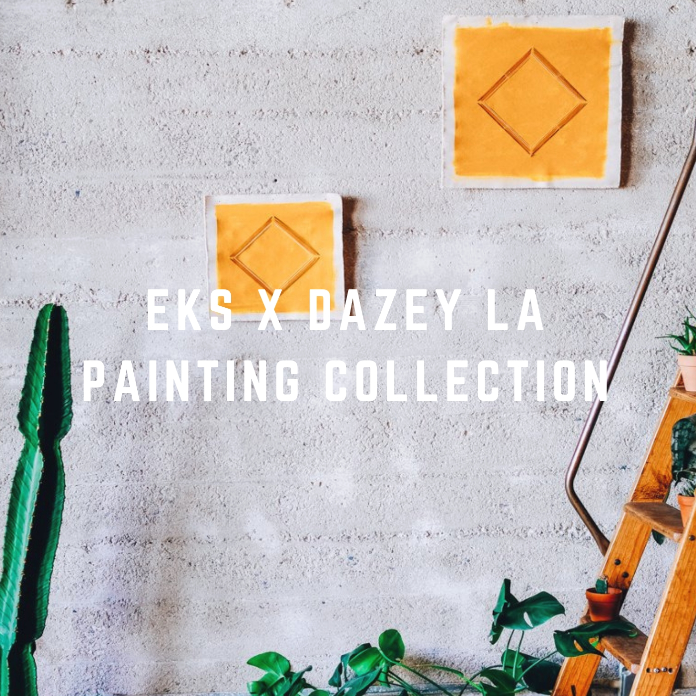 An EKS x DAZEY LA Painting Collection With Major Desert Vibes