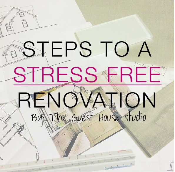 Steps to a Stress Free Renovation