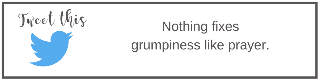 nothing-fixes-grumpiness-like-prayer