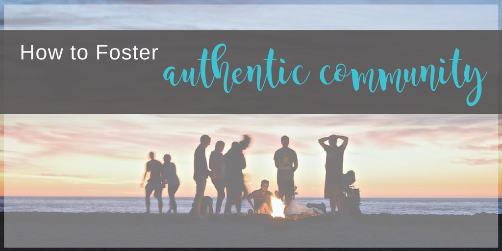 Tips for fostering authentic community in your small group | Scripture Confident Living