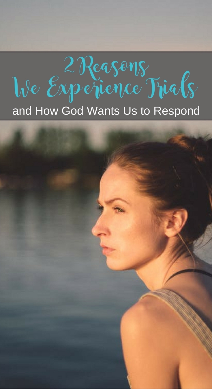 Most Christians experience these two type of trials, and here is how God wants you to respond... | Scripture Confident Living