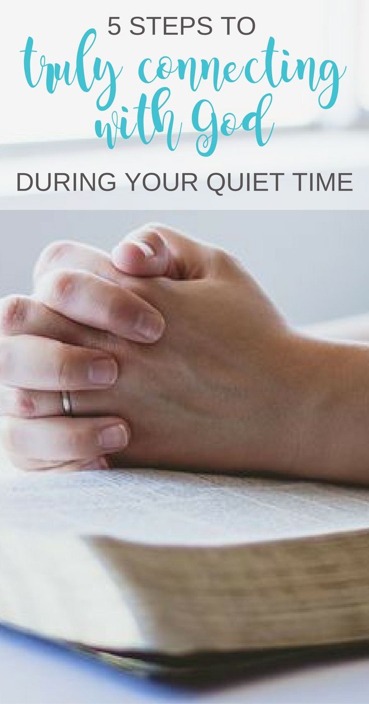 If you want to truly connect with God during your quiet time, include these five easy steps into your routine. | Scripture Confident Living