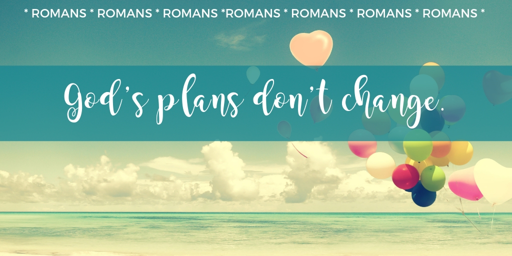 romans-gods-plans-do-not-change