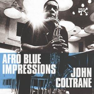 John Coltrane: Afro Blue Impressions