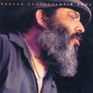 Poncho Sanchez: Latin Soul