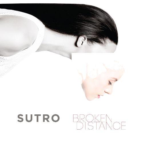 Sutro: Broken Distance (album)