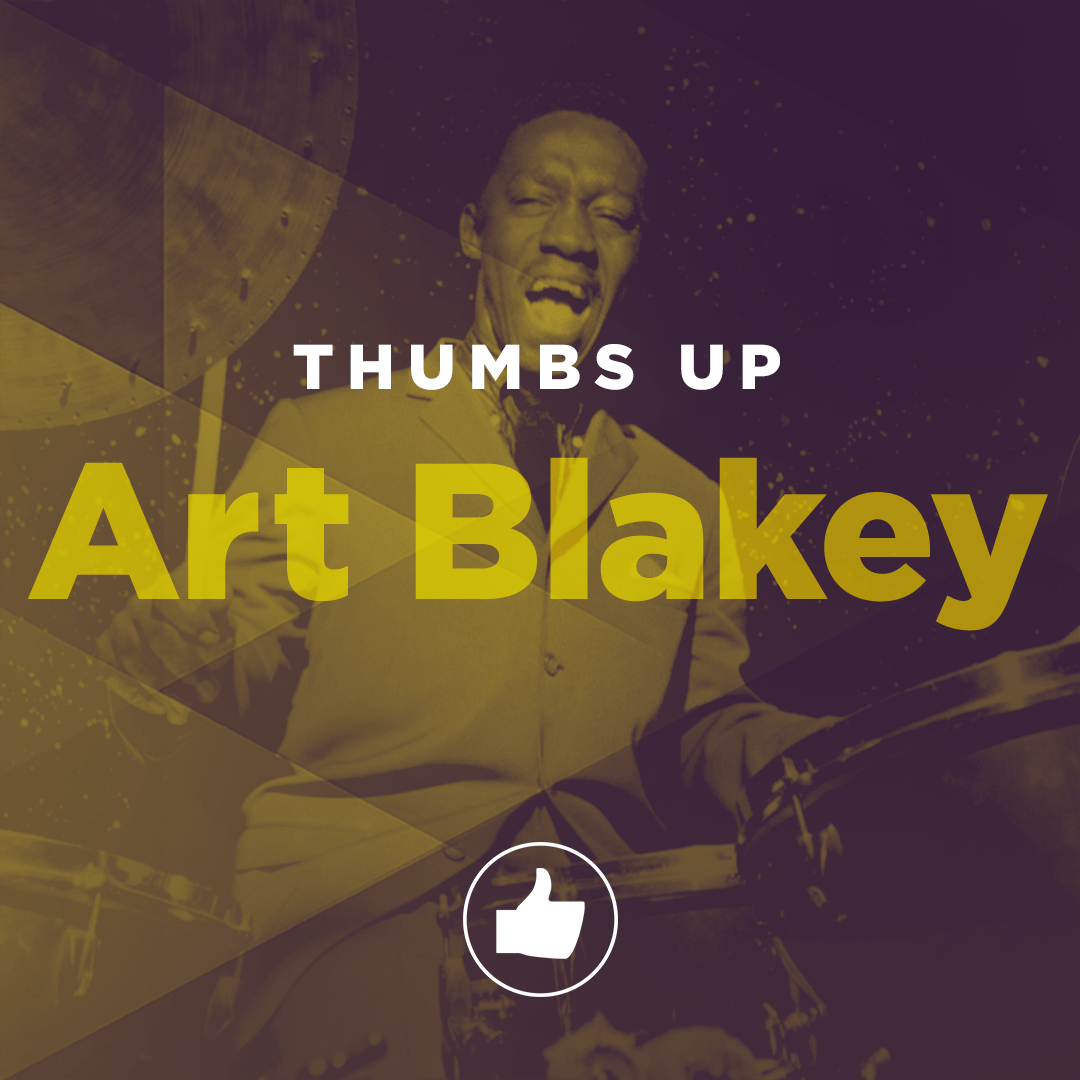 Thumbs Up: Art Blakey