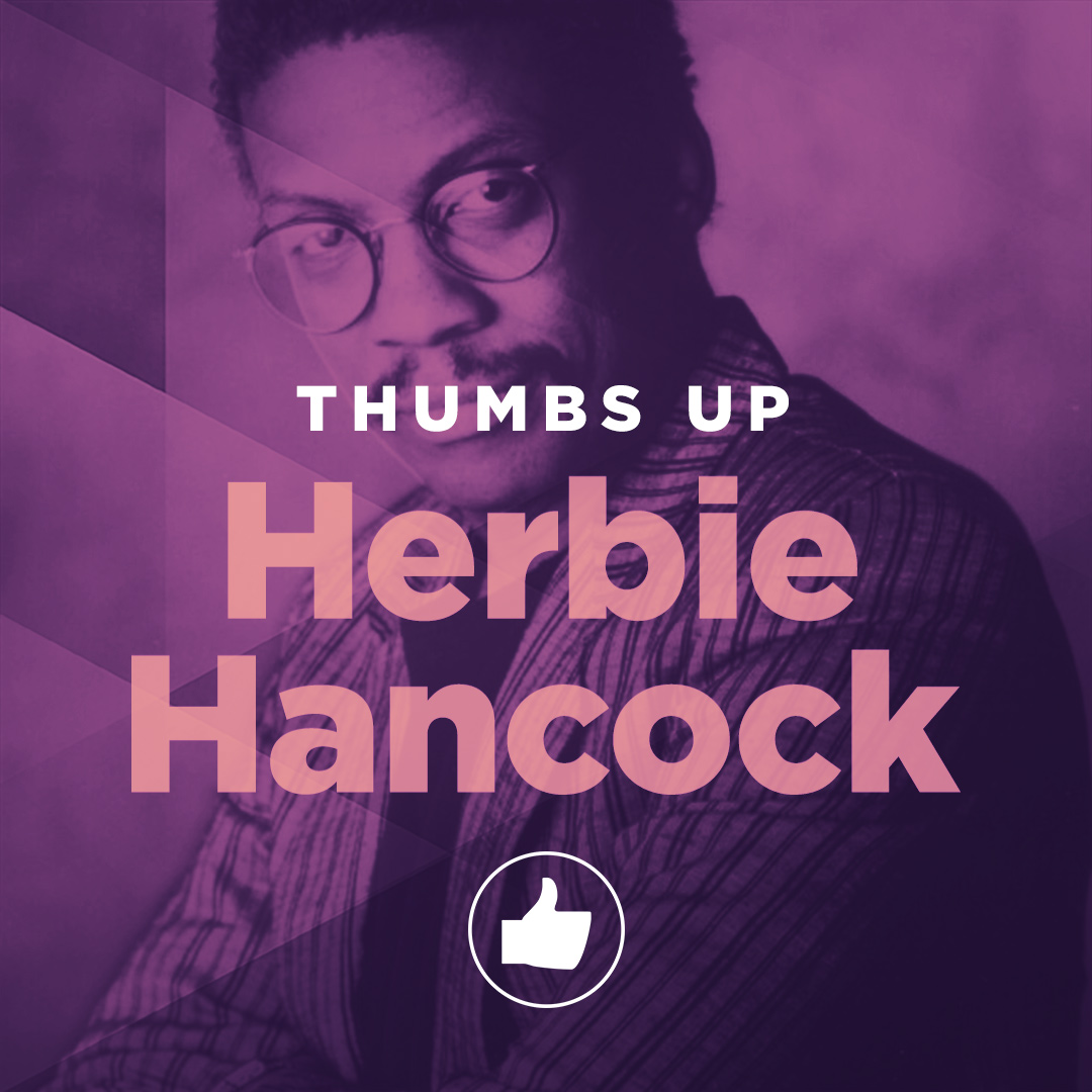 Thumbs Up: Herbie Hancock