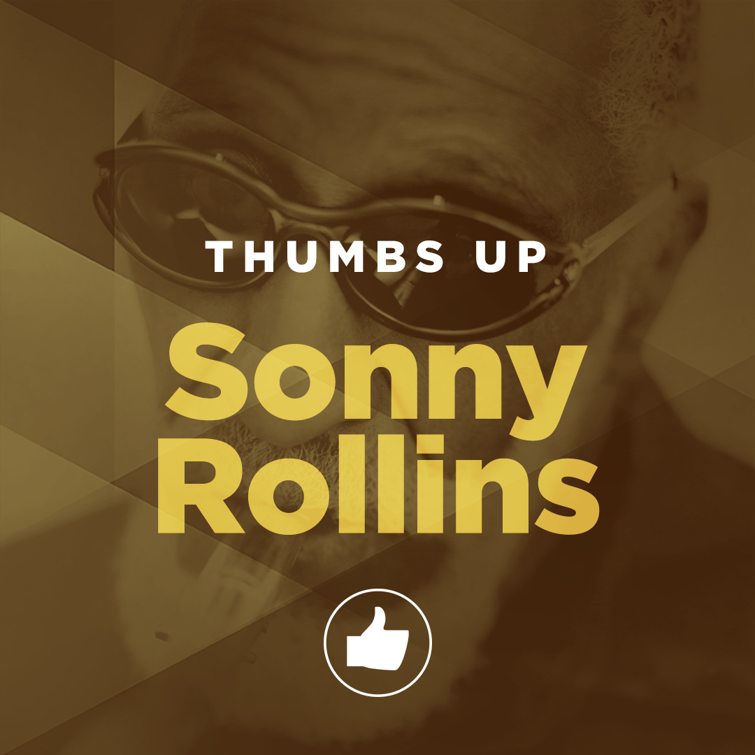 Thumbs Up: Sonny Rollins