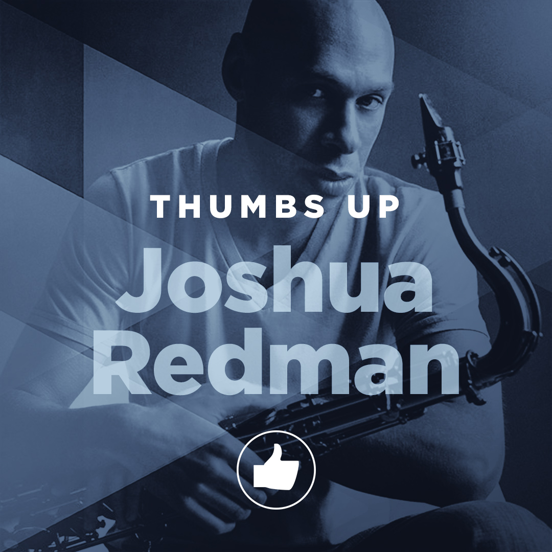 Thumbs Up: Joshua Redman