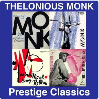 Thelonious Monk: Prestige Classics
