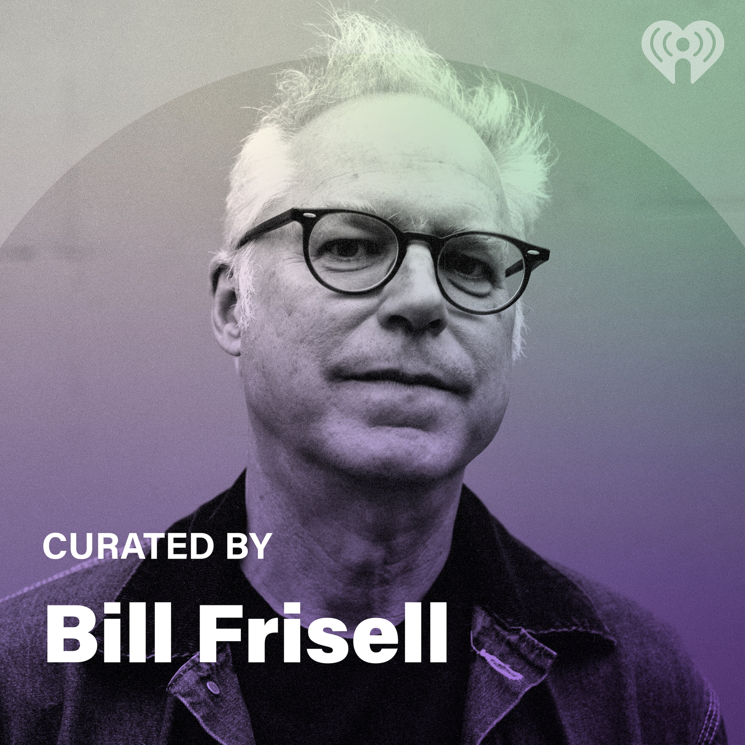 Curated By: Bill Frisell