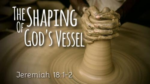 Shaping God's Vessel