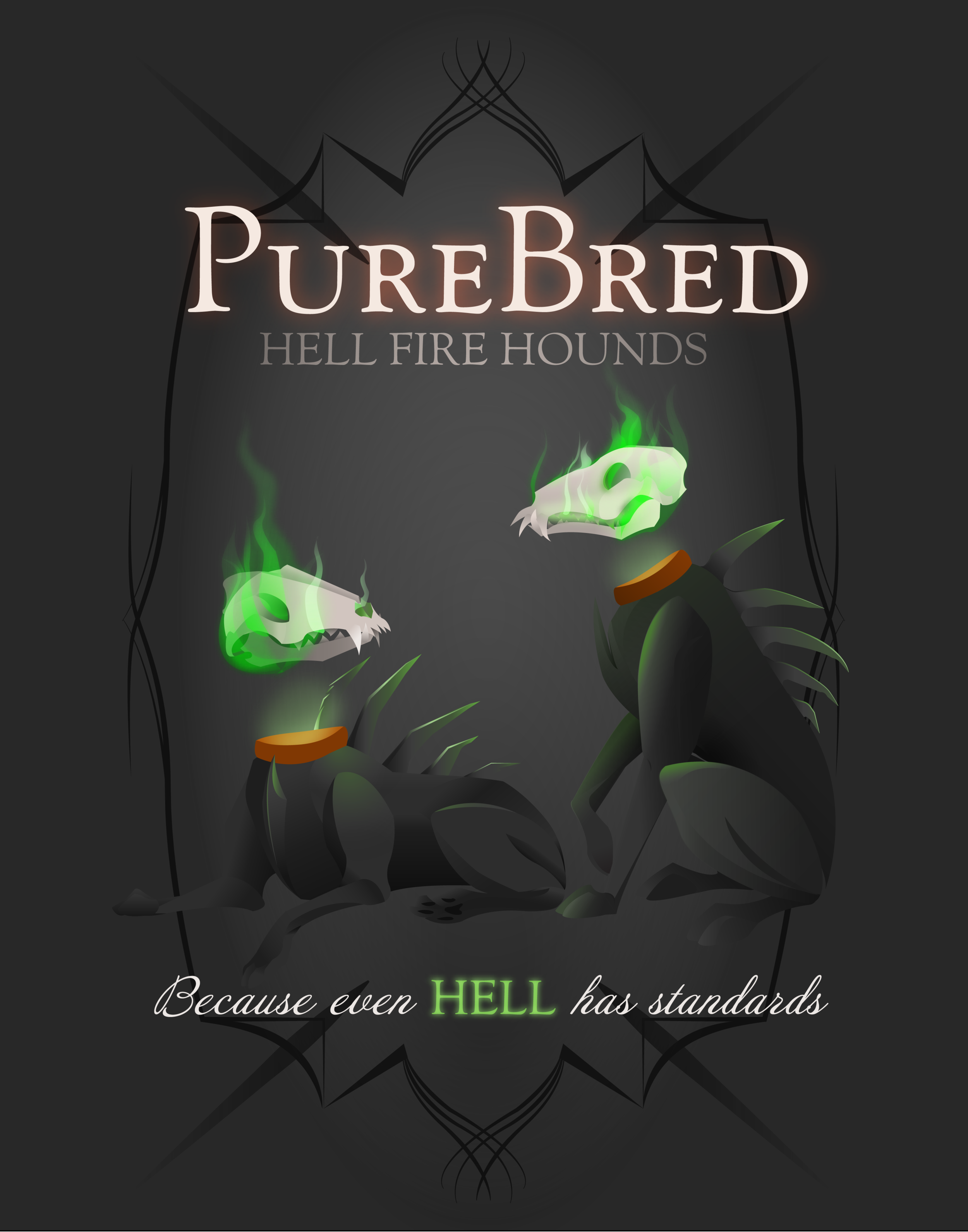 Purebred Hell hounds