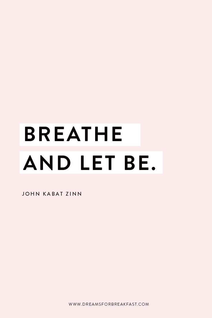 Quote_Blog_John-Kabat-Zinn-Breathe-Let-Be.jpg