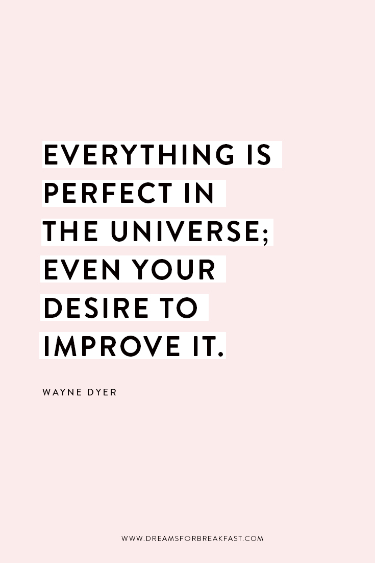 Quote_Blog_Wayne-Dyer-Perfect-Universe-Quote.jpg