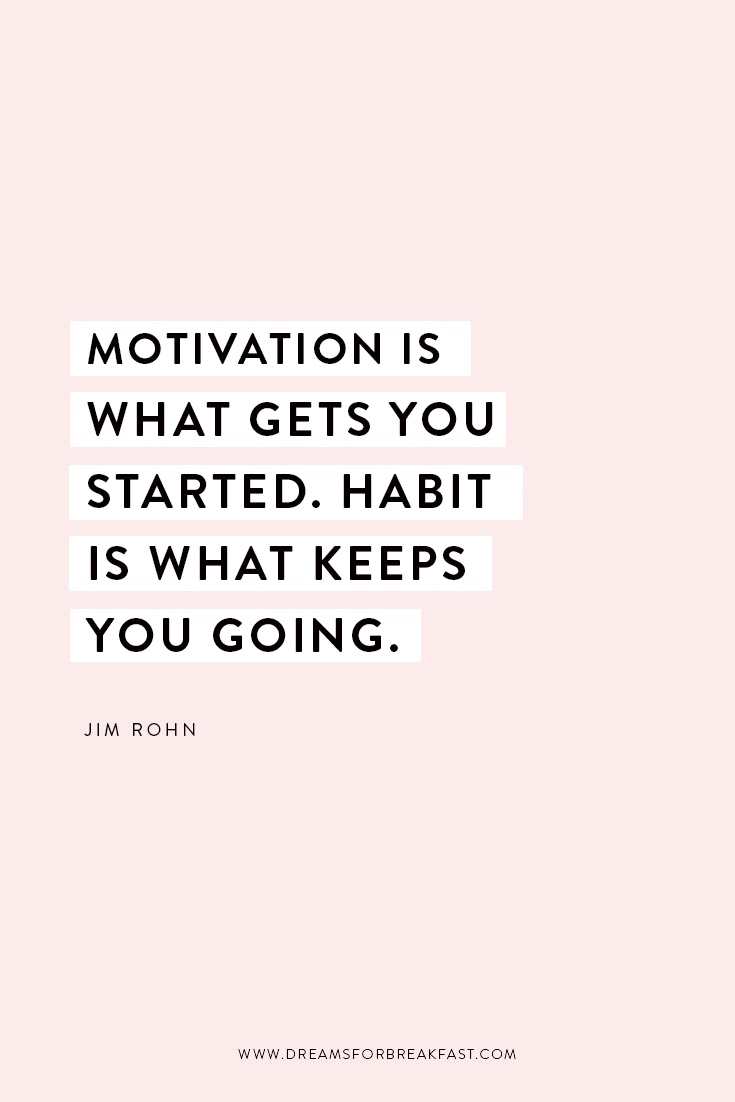 Quote_Blog_Jim-Rohn_Motivation-Started-Habits-Keep-You-Going.jpg