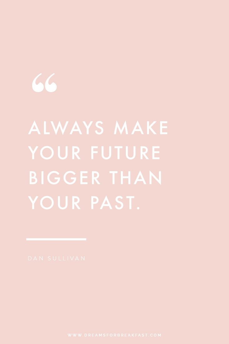 Make-Your-Future-Bigger-Than-Your-Past.jpg
