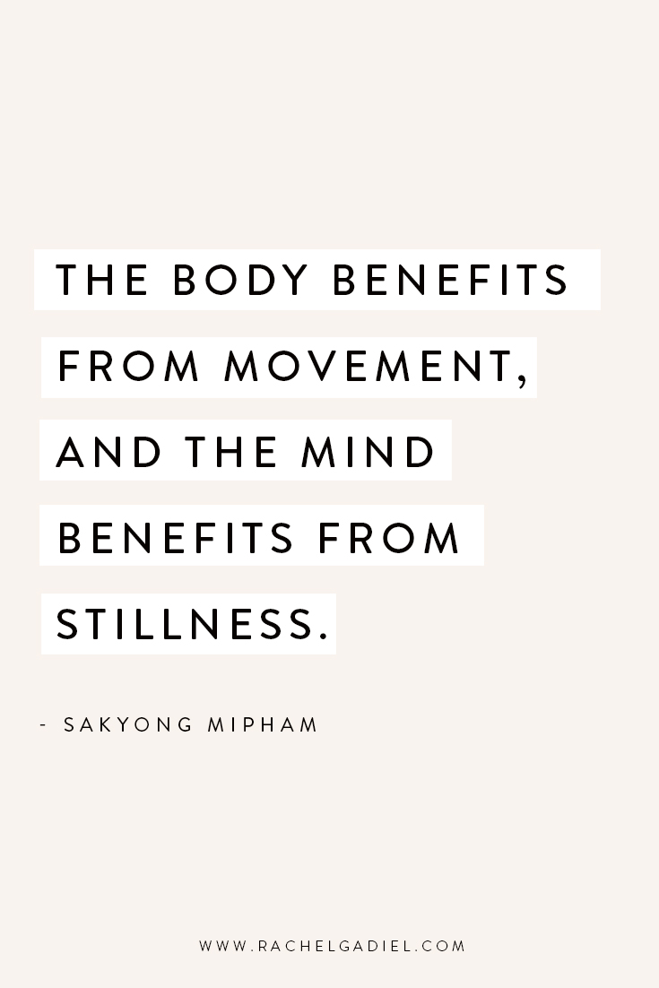 Quote-the-body-benefits-from-movement-the-mind-stillness.jpg