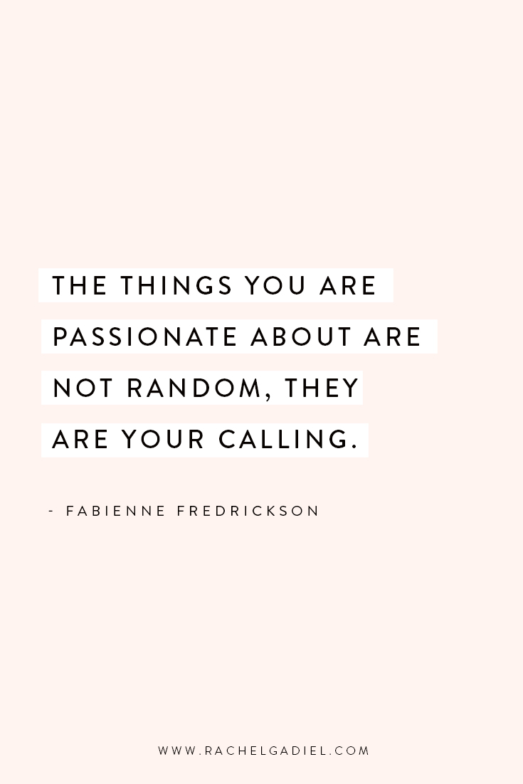 Quote_Fabienne-Fredrickson-Things-You-Are-passionate-about-are-not-random.jpg