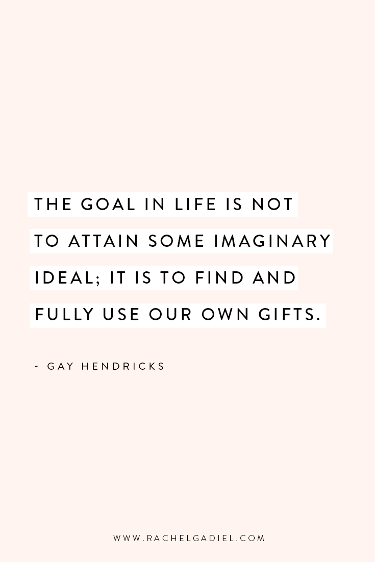 Quote_Gay-Hendricks-The-Goal-in-life-is-not-to-obtain-some-imaginary-ideal.jpg