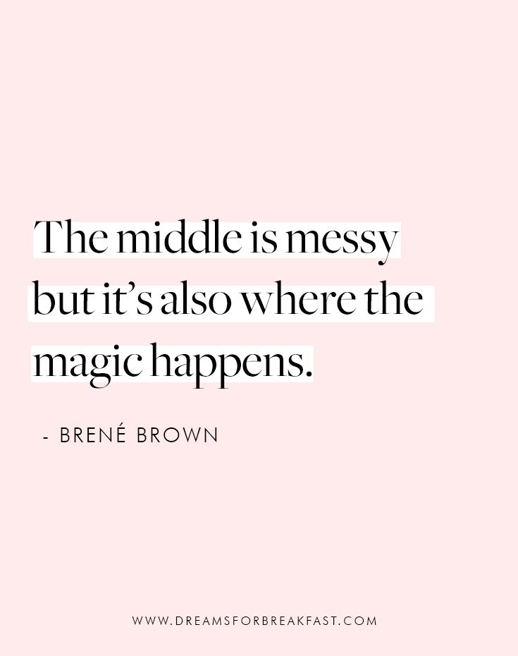 Messy-Middle-Magic-Brene-Brown-Quote.jpg