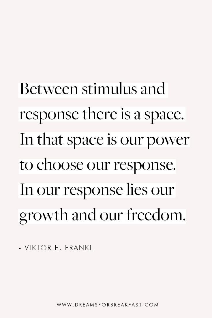 Viktor-Frankl-Quote-Stimulus-Response.jpg