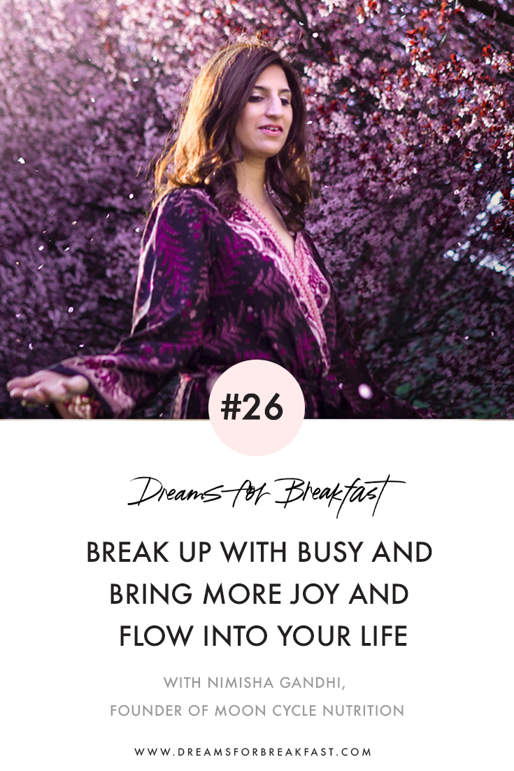 Ep26_Breaking-up-with-Busy-Bringing-More-Joy-and-Flow-into-your-Life.jpg