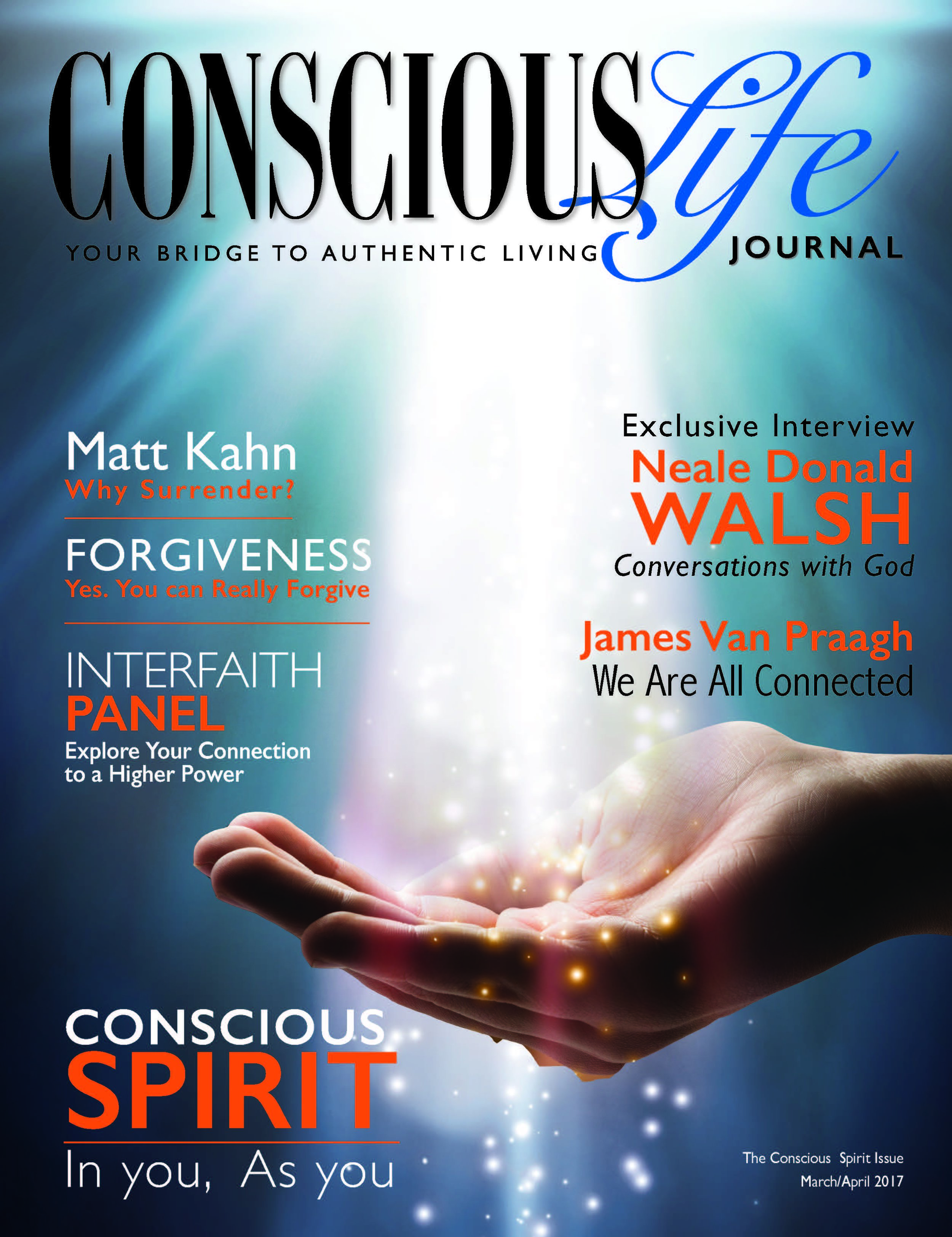 An Article from Conscious Life Journal: Conscious Spirit Issue March/April 2017*