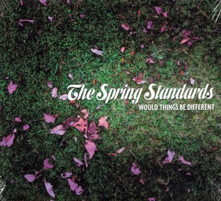 The Spring Standards – Would Things Be Different