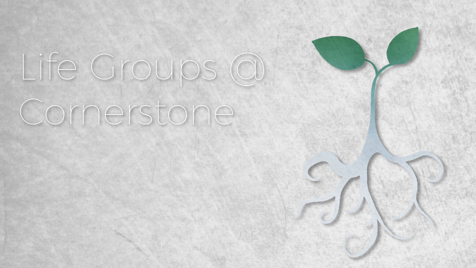 """Life Groups  At Cornerstone, we believe that """"life growth happens best in Life Groups."""" We understand that to grow to become more like Christ (discipleship) happens when we are intentionally connecting with God and each other! Our goal is that 80% of our attenders are actively involved in a Life Group.  Your spiritual growth needs this! Let us know if you are ready to grow closer to Jesus through Life groups!"""