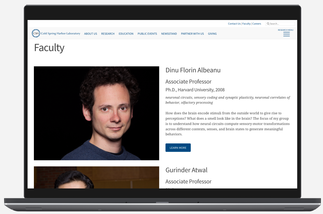 Faculty Profiles - Faculty profiles integrated throughout all content-types and pages.  This allows content producers to connect profiles to pages that promote each faculty member's research focus areas, publications or other interests