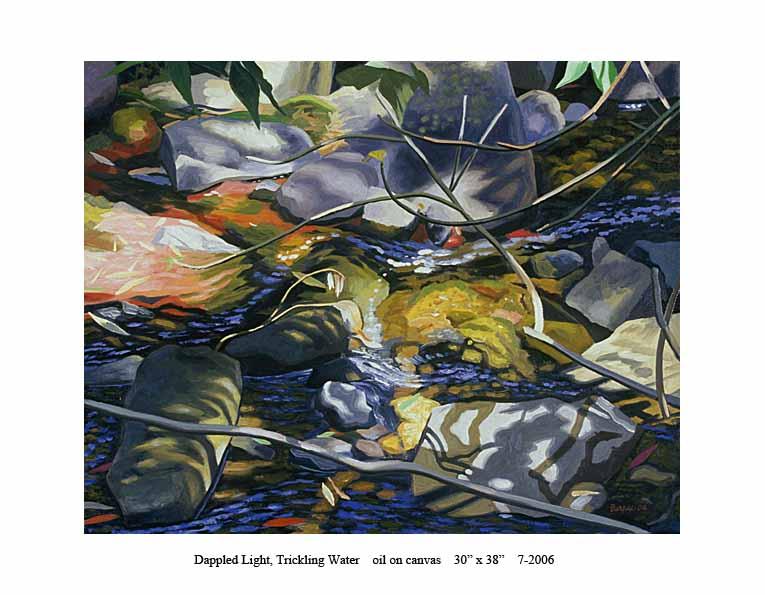 7) 7-2006 Dappled Light, Trickling Water 30 x 38.jpg