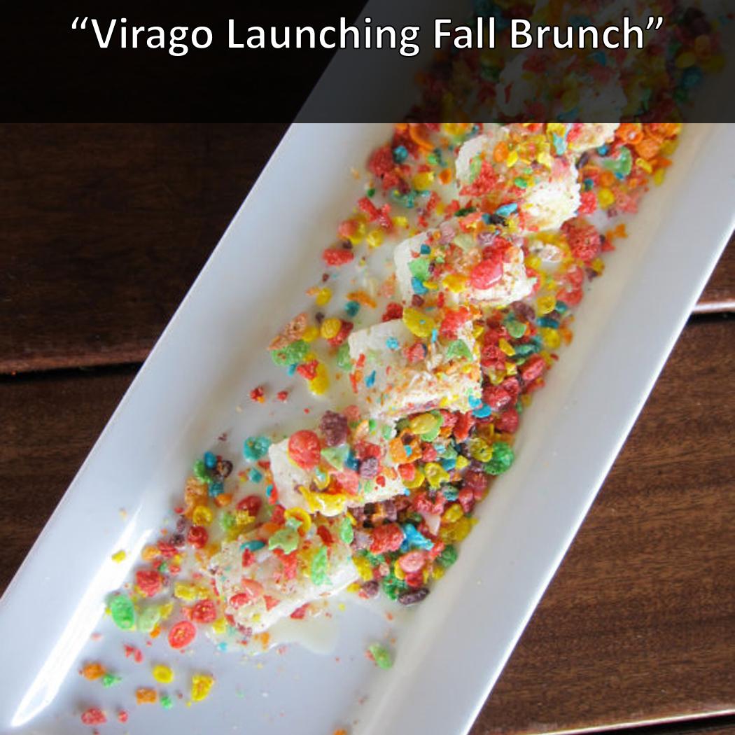 Virago Launches Fall Brunch
